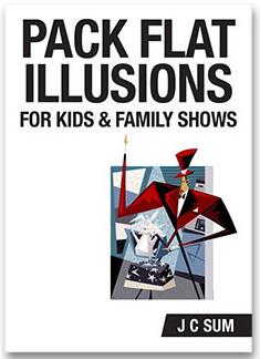 Pack Flat Illusions for Kids and Family Shows by J C Sum