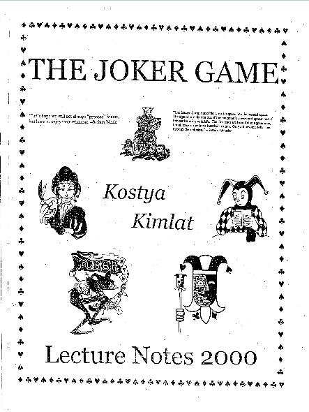 The Joker Game Lecture Notes 2000 by Kostya Kimlat