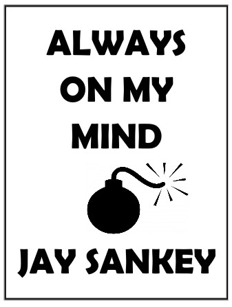 Always on My Mind By Jay Sankey