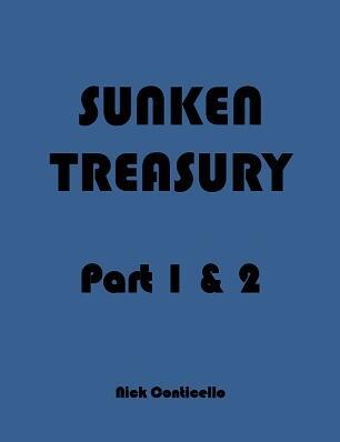 Sunken Treasury Part 1&2 by Nick Conticello