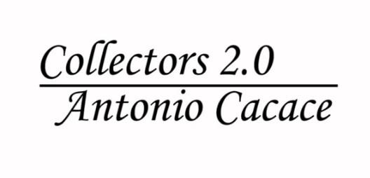 Collector 2.0 by Antonio Cacace