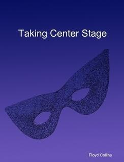 Taking Center Stage by Floyd Collins