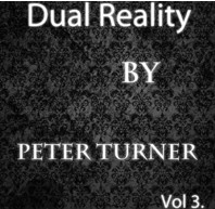 Dual Reality Vol 3 by Peter Turner
