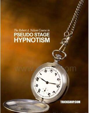 Course in PSEUDO STAGE HYPNOTISM by Robert A. Nelson