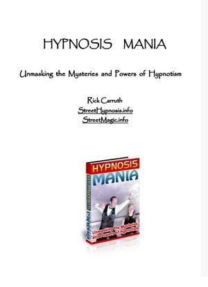 HYPNOSIS MANIA Unmasking the Mysteries and Powers of Hypno