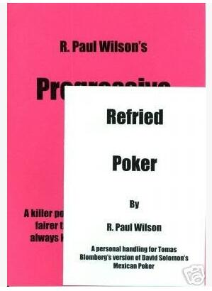 Refried Poker & Progressive Poker by R Paul Wilson