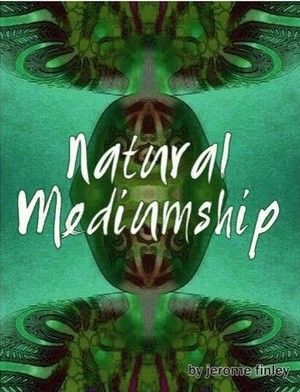 Natural Mediumship by Jerome Finley