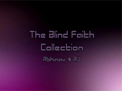 The Blind Faith Collection by Abhinav & AJ