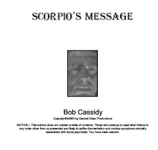 Scorpio's Message by Bob Cassidy