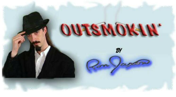 Outsmokin by Ron Jaxon