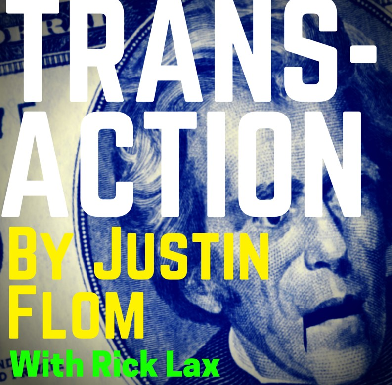 Transaction By Justin Flom with Rick Lax
