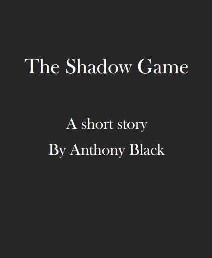 The Shadow Game by Anthony Black