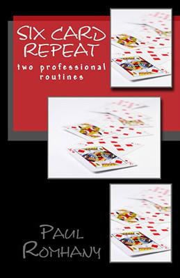 Six Card Repeat by Paul Romhany