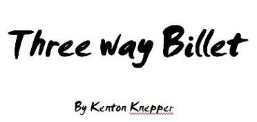 3 way Billet by Kenton Knepper