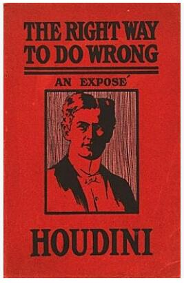 Right Way to do Wrong by Harry Houdini