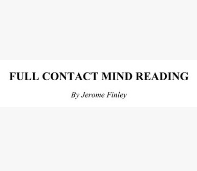 Full Contact Mind Reading by Jerome Finley