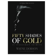 50 SHADES OF GOLD 50 Stagecraft Secrets by Wayne Dobson