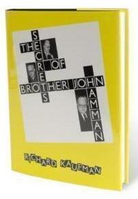 The Secrets of Brother John Hamman by Richard Kaufman