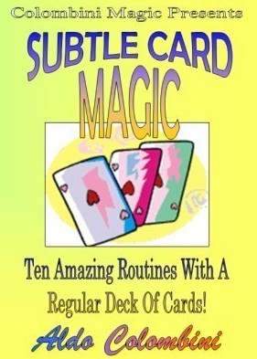 Subtle Card Magic by Aldo Colombini