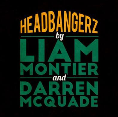 Headbangerz by Liam Montier