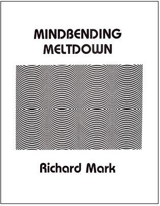 Mindbending Meltdown by Richard Mark