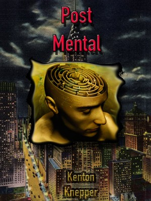 Post Mental by Kenton Knepper