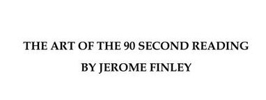 Art of the 90 Second Reading by Jerome Finley