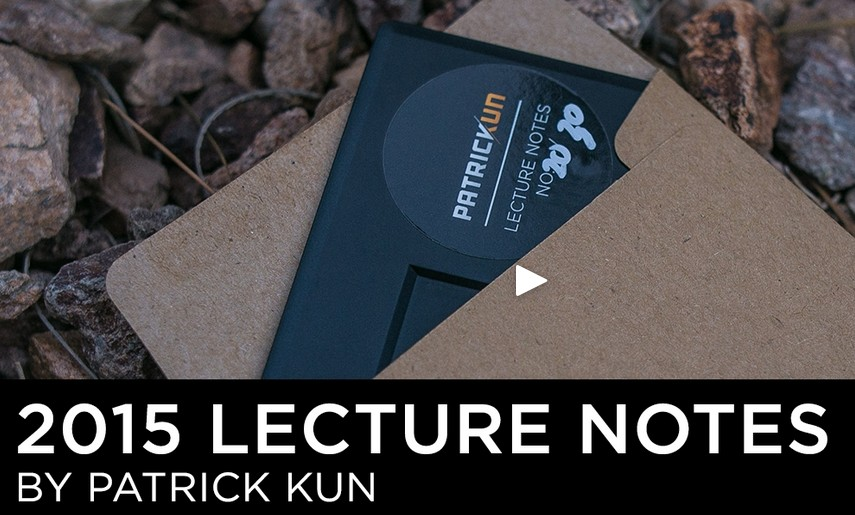 LECTURE NOTES 2015 LIMITED EDITION By Patrick Kun