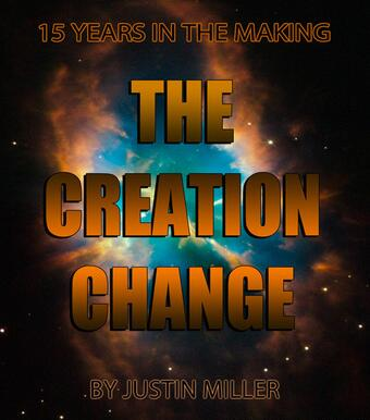 The Creation Change by Justin Miller