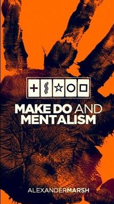 Make Do and Mentalism by Alexander Marsh