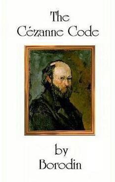 The Cezanne Code by Borodin