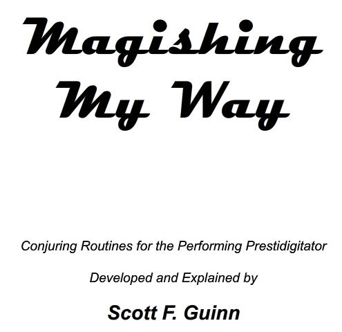 Magishing My Way by Scott F Guinn