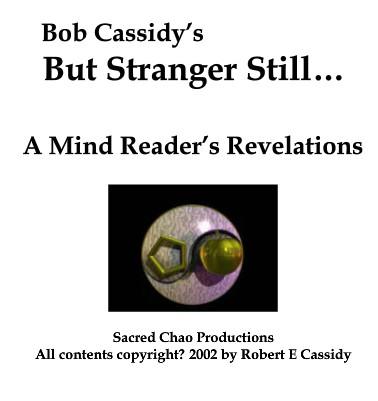 But Stranger Still by Bob Cassidy