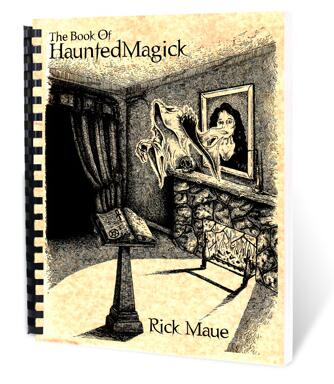 The Book Of Haunted Magick by Rick Maue