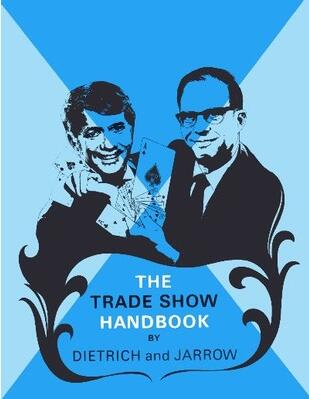 The Trade Show Handbook by Dietrich and Jarrow