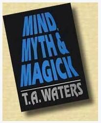 Mind,Myth & Magick by T.A. Waters