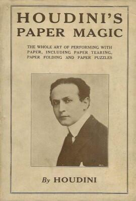 Paper Magic by Harry Houdini