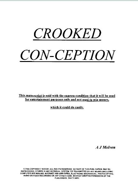 Crooked Con-Ception by A J Melven