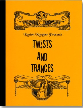 Twists and trances by Kenton Knepper