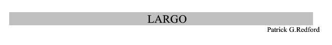 Largo by Patrick Redford