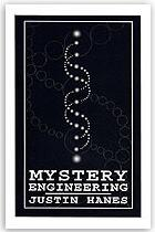 Mystery Engineering by Justin Hanes