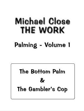 The Work Of Palming Volume 1 by Michael Close