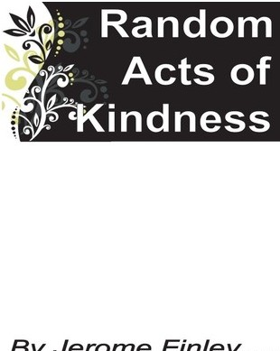 Random Acts of Kindness by Jerome Finley