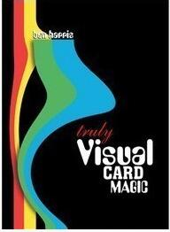 Truly Visual Card Magic by Ben Harris