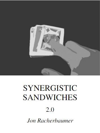 Synergistic Sandwiches 2.0 by Jon Racherbaumer