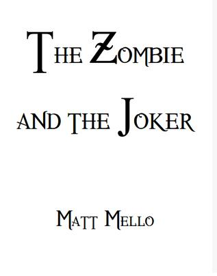 The Zombie and the Joker by Matt Mello