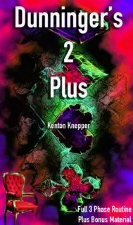Dunninger's 2 Plus by Kenton Knepper