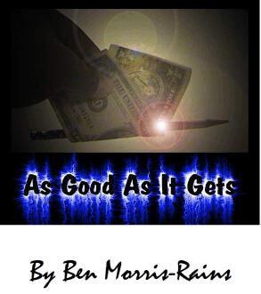 As Good As It Gets by Ben Morris-Rains