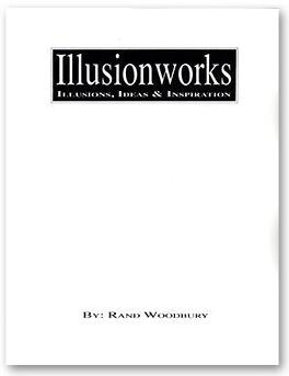 Illusion Works by Rand Woodbury