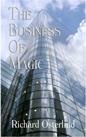 The Business of Magic by Richard Osterlind
